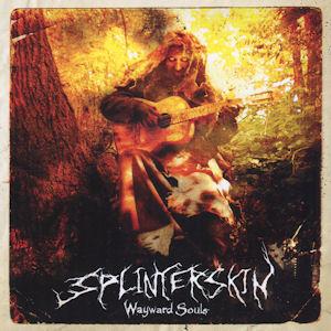 Splinterskin—Wayward Souls (2009)