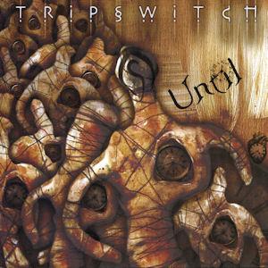 Tripswitch—Until (2008)