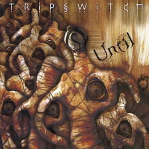 Tripswitch—Until (2008)