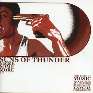 Suns of Thunder—Gimme Some More EP (2007)