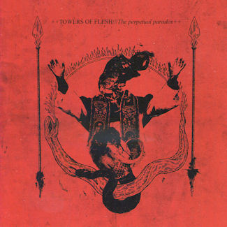 Towers of Flesh—The Perpetual Paradox (2010)A