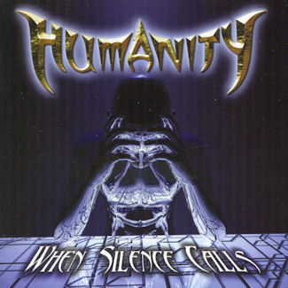 Humanity—When Silence Calls (2004)
