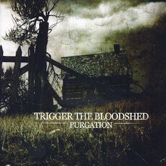 Trigger the Bloodshed—Purgation (2007)