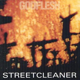 Godflesh—Streetcleaner (1989)