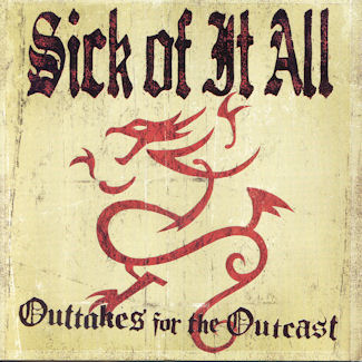 Sick of It All—Outtakes for the Outcast (2004)