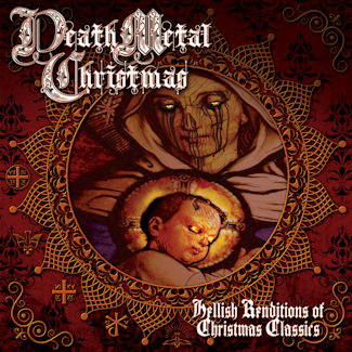 Death Metal Christmas—Hellish Renditions of Christmas Classics