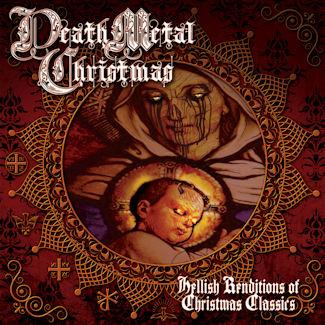 Death Metal Christmas—Hellish Renditions of Christmas Classics