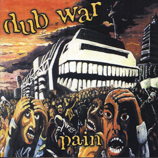 Dub War—Pain (1998)