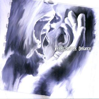 Kyrbgrinder—Defiance (2007)