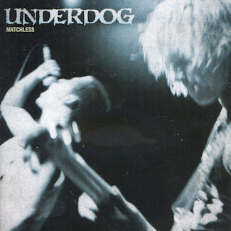 Underdog—Matchless (2010)