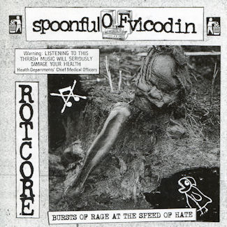 Spoonful of Vicodin—Bursts of Rage at the Speed of Hate (2008)