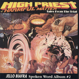 Jello Biafra—High Priest of Harmful Matter: Tales from the Trial (1989)
