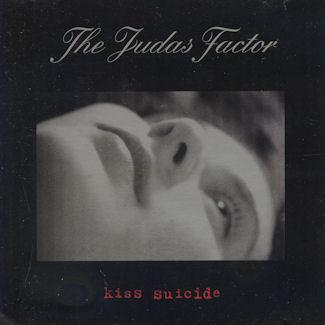 The Judas Factor—Kiss Suicide (2000)