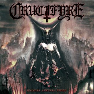 Crucifyre—Infernal Earthy Divine (2010)