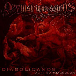 Devilish Impressions—Diabolicanos - Act III: Armageddon (2007)