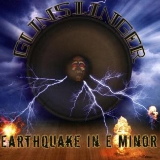 Gunslinger—Earthquake in E Minor (2008)