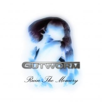 Gutworm—Ruin the Memory (2004)