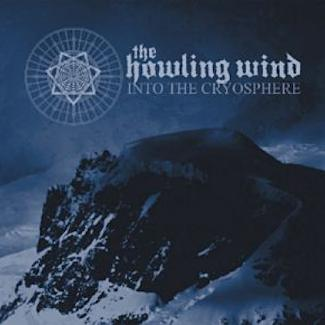 The Howling Wind—Into the Cryosphere (2010)
