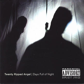Twenty Ripped Angel—Days Full of Night (2004)