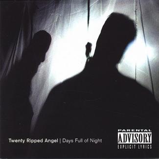 Twenty Ripped Angel—Days Full of Night (2004)