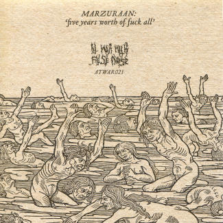 Marzuraan—Five years worth of fuck all (2008)