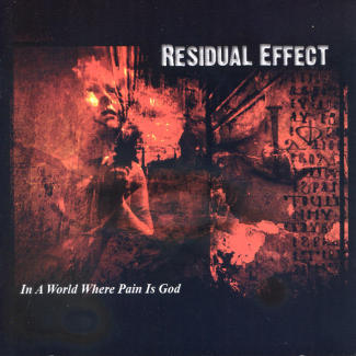 Residual Effect—In a World Where Pain is God (2006)