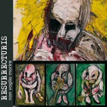 Resurrecturis—Non Voglio Morrire (2009)
