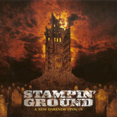 Stampin' Ground—A New Darkness upon Us (2003)