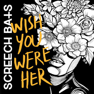 Screech Bats—Wish You Were Her (2018) EP