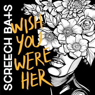 Screech Bats—Wish You Were Her (2018) EP